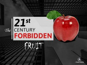 Forbidden fruit of the 21st century - Charles Adetola