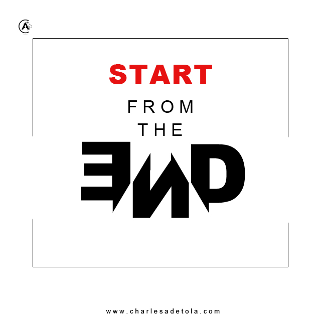 Start from the end - Charles adetola