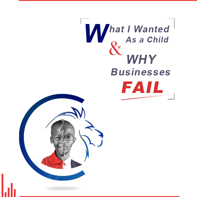 Charles Adetola - ArticlesWhat I wanted as a Child and Why Businesses fail