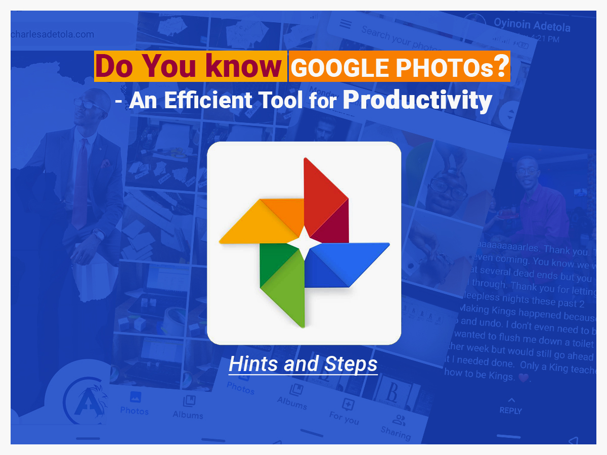Do you know GOOGLE PHOTO? An efficient tool for productivity.