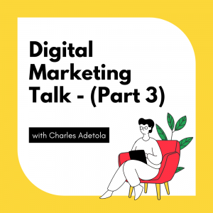 digital marketing talk - part 3